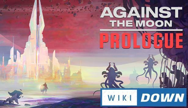 Download Against The Moon Mới Nhất