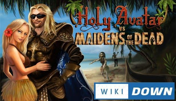 Download Holy Avatar vs Maidens of The Dead Mới Nhất