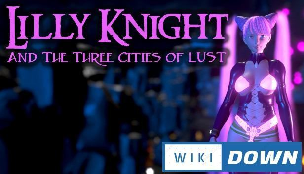 Download Lilly Knight and the Three Cities of Lust Mới Nhất