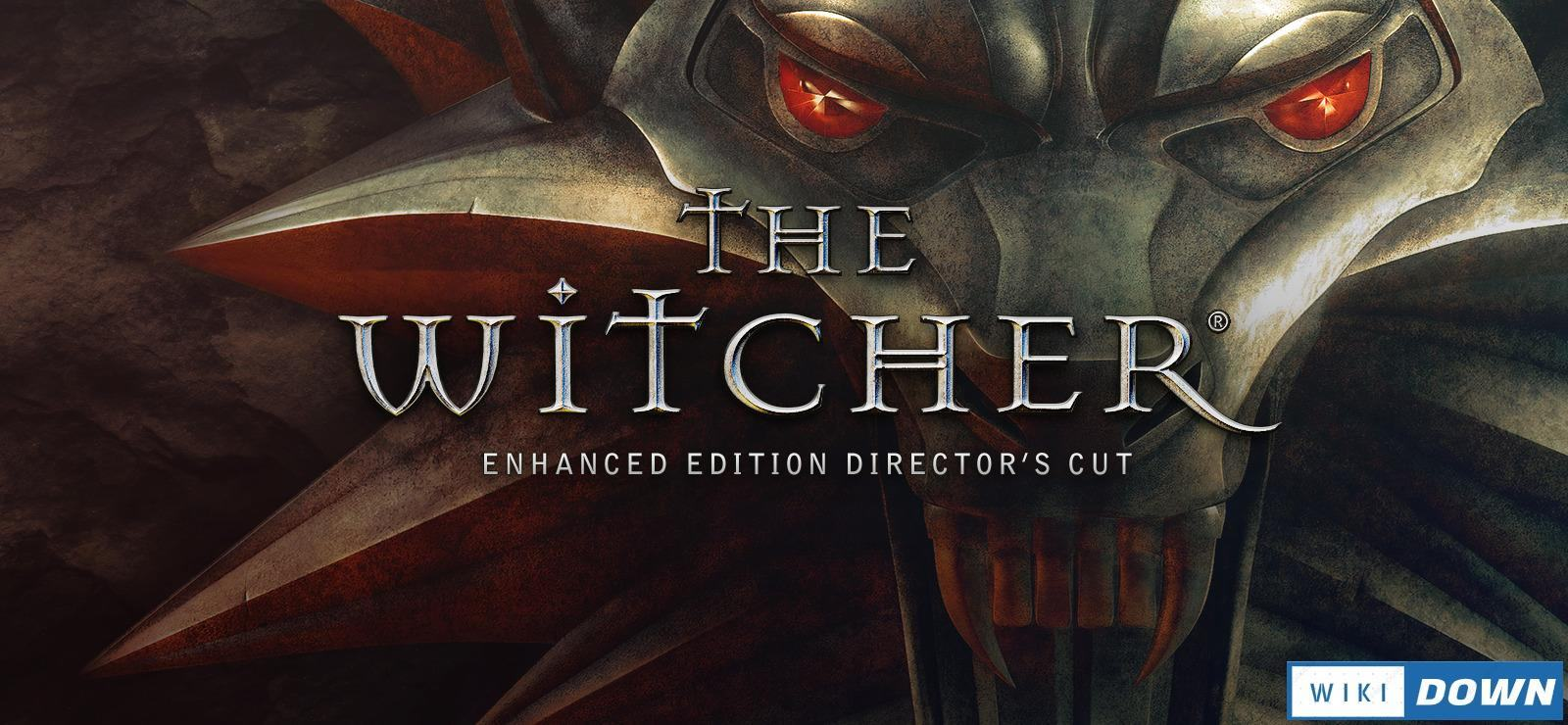 Download The Witcher Enhanced Edition Director's Cut Mới Nhất