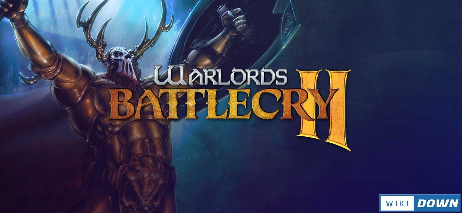 Download WarlLords Battlecry II Mới Nhất