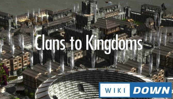 Download Clans To Kingdoms Mới Nhất