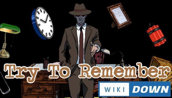#1DownLoad Try To Remember bản mới nhất