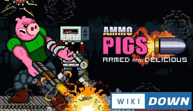 #1DownLoad Ammo Pigs: Armed and Delicious bản mới nhất