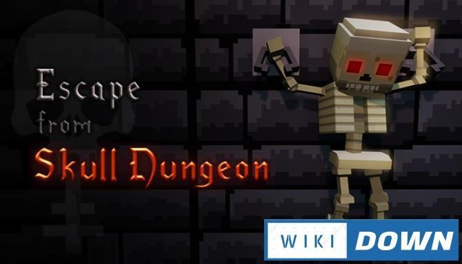 #1DownLoad Escape from Skull Dungeon bản mới nhất