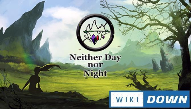#1DownLoad Neither Day nor Night Build 5820670 bản mới nhất