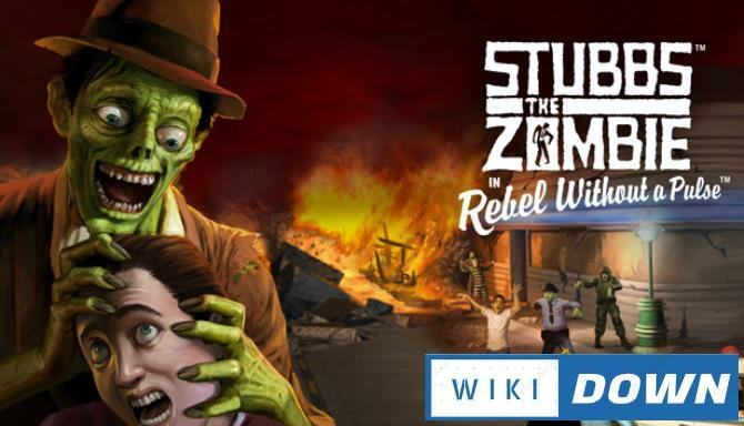 #1DownLoad Stubbs The Zombie In Rebel Without A Pulse-TiNYiSO bản mới nhất