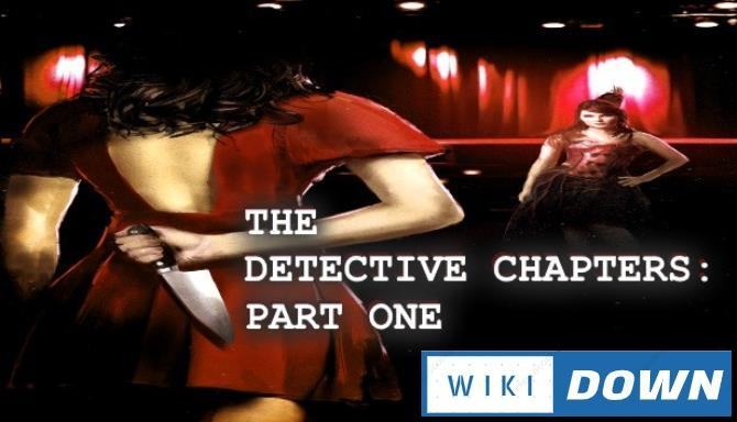 #1DownLoad The Detective Chapters: Part One bản mới nhất