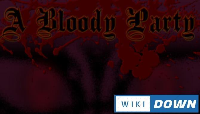 #1DownLoad A Bloody Party bản mới nhất