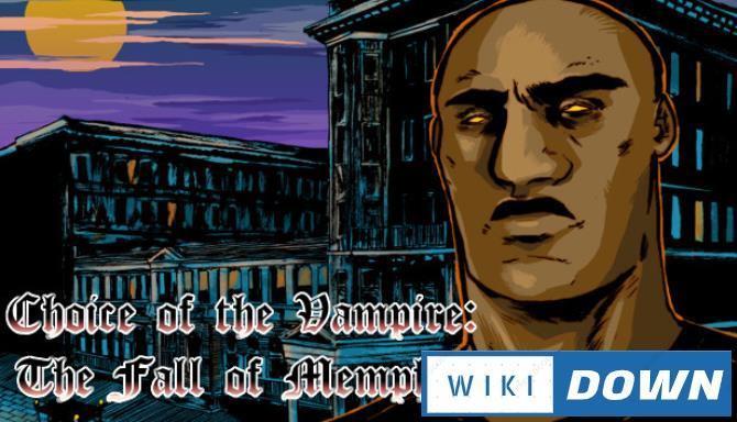#1DownLoad Choice of the Vampire: The Fall of Memphis bản mới nhất