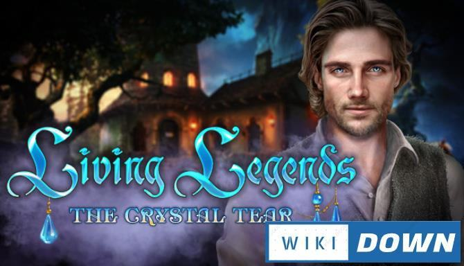 #1DownLoad Living Legends The Crystal Tear Collectors Edition-TiNYiSO bản mới nhất