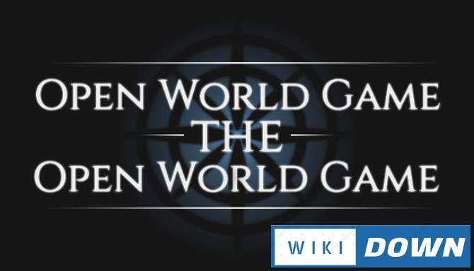#1DownLoad Open World Game The Open World Game-TiNYiSO bản mới nhất