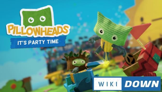 #1DownLoad Pillowheads Its Party Time-PLAZA bản mới nhất