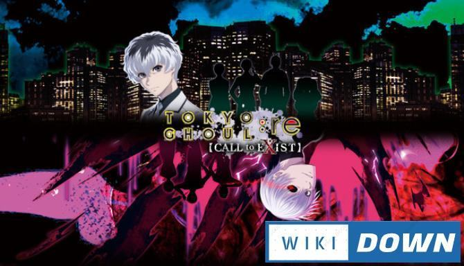 #1DownLoad TOKYO GHOUL:re [CALL to EXIST] bản mới nhất