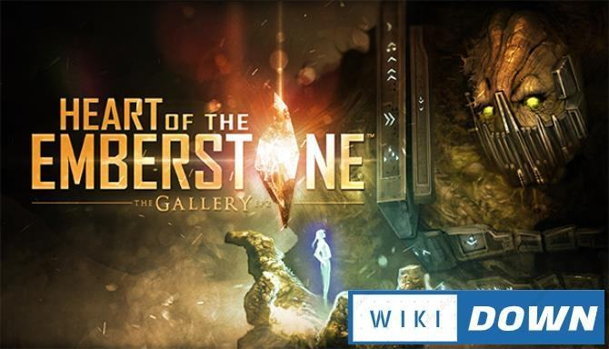 #1DownLoad The Gallery Episode 2 Heart of the Emberstone VR-VREX bản mới nhất
