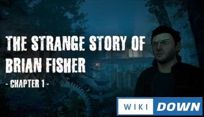 #1DownLoad The Strange Story of Brian Fisher Chapter 1-CODEX bản mới nhất