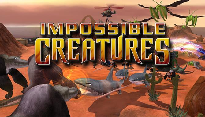 Tải xuống miễn phí Impossible Creatures Steam Edition